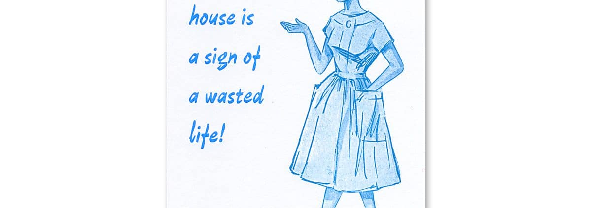Bleisatz-Postkarte »A clean house is a sign of a wasted life«, Schrift Slogan
